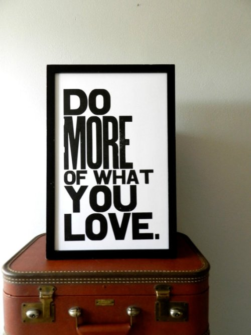 do more of what you love art print